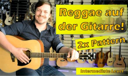 Spiele Reggae auf der Gitarre! Zwei gebräuchliche Patterns!